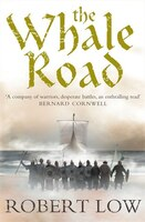 The_Whale_Road_(the_Oathsworn_Series,_Book_1)