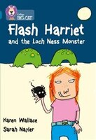 Flash Harriet And The Loch Ness Monster: Band 13/topaz (collins Big Cat)