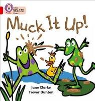 Muck It Up: Band 02a/red A (collins Big Cat Phonics)