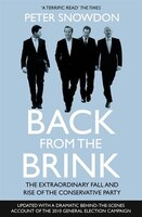 Back from the Brink: The Extraordinary Fall And Rise Of The Conservative Party