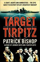 Target_Tirpitz:_X-craft,_Agents_And_Dambusters_-_The_Epic_Quest_To_Destroy_Hitler's_Mightiest_Warship:_X-Craft,_Agents_And_Dambust