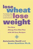 Lose_Wheat,_Lose_Weight:_The_Healthy_Way_To_Feel_Well_And_Look_Fantastic!