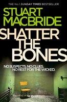 Shatter_the_Bones_(Logan_McRae,_Book_7)