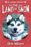 The_Land_of_Snow_Starlight_Snowdogs_Book_1