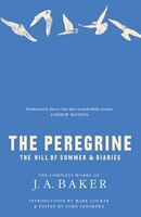 The_Peregrine:_The_Hill_Of_Summer_&_Diaries:_The_Complete_Works_Of_J.A._Baker