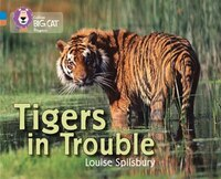 Tigers In Trouble: Band 04 Blue/band 12 Copper (collins Big Cat Progress)