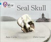 Seal Skull: Band 04 Blue/band 16 Sapphire (collins Big Cat Progress)