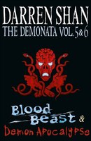 Volumes_5_and_6_-_Blood_Beast_Demon_Apocalypse_(The_Demonata):_Blood_Beast_Demon_Apocalypse