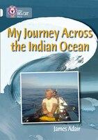 My_Journey_Across_The_Indian_Ocean:_Band_17_diamond_(collins_Big_Cat)