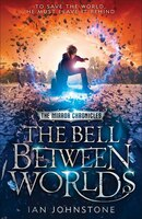 The_Bell_Between_Worlds_(The_Mirror_Chronicles,_Book_1)