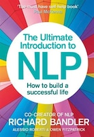 The_Ultimate_Introduction_to_NLP:_How_to_build_a_successful_life:_The_Secret_To_Living_Life_Happily
