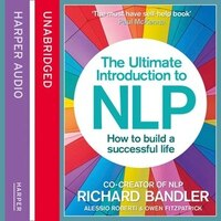The_Ultimate_Introduction_To_Nlp:_How_To_Build_A_Successful_Life