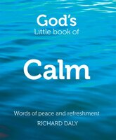 God's_Little_Book_of_Calm:_Words_of_peace_and_refreshment:_Words_Of_Peace_And_Refreshment