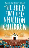 The_Shed_That_Fed_A_Million_Children:_The_Extraordinary_Story_Of_Marys_Meals