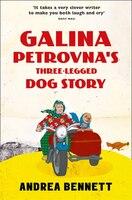 Galina_Petrovna's_Three-Legged_Dog_Story