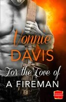 For_The_Love_Of_A_Fireman_(wild_Heat,_Book_3)