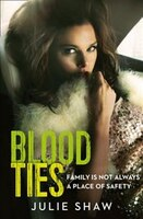 Blood_Ties:_Family_is_not_always_a_place_of_safety_(Tales_of_the_Notorious_Hudson_Family,_Book_4)