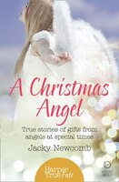 A_Christmas_Angel:_True_Stories_of_Gifts_from_Angels_at_Special_Times_(HarperTrue_Fate_-_A_Short_Read)