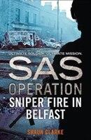 Sniper_Fire_in_Belfast_(SAS_Operation)