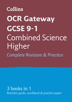 Gcse_Combined_Science_Higher_Ocr_Gateway_Complete_Practice_And_Revision_Guide:_Gcse_Grade_9-1_(collins_Gcse_9-1_Revision)