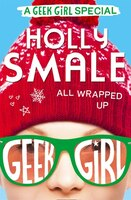 All_Wrapped_Up_(Geek_Girl_Special,_Book_1)
