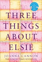 Three_Things_About_Elsie:_Longlisted_For_The_Women's_Prize_For_Fiction_2018