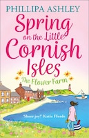 Spring_On_The_Little_Cornish_Isles:_The_Flower_Farm