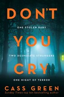 Don't_You_Cry:_The_Gripping_New_Psychological_Thriller_From_The_Bestselling_Author_Of_In_A_Cottage_In_A_Wood