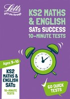 Ks2_Maths_And_English_Sats_Age_9-10:_10-minute_Tests:_For_The_2019_Tests_(letts_Ks2_Sats_Success)