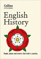English_History:_People,_Places_And_Events_That_Built_A_Country_(collins_Little_Books)