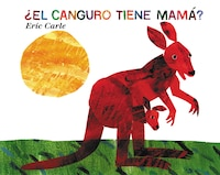 ?el_Canguro_Tiene_Mamá?:_Does_A_Kangaroo_Have_A_Mother,_Too?_(spanish_Edition)