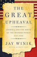 The_Great_Upheaval:_America_and_the_Birth_of_the_Modern_World,_1788-1800