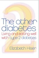 The_Other_Diabetes:_Living_And_Eating_Well_With_Type_2_Diabetes
