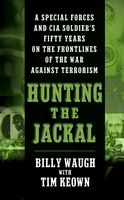 Hunting_The_Jackal:_A_Special_Forces_and_CIA_Soldier's_Fifty_Years_on_the_Frontlines_of_the_War_Against_Terrorism