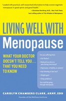 Living_Well_With_Menopause:_What_Your_Doctor_Doesn't_Tell_You...That_You_Need_To_Know