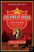 The_King_of_Vodka:_The_Story_of_Pyotr_Smirnov_and_the_Upheaval_of_an_Empire