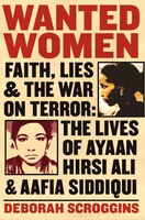 Wanted_Women:_Faith,_Lies,_and_the_War_on_Terror:_The_Lives_of_Ayaan_Hirsi_Ali_and_Aafia_Siddiqui