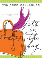 It's In The Bag: What Purses Reveal---and Conceal (978006113748) photo