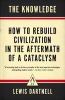 The_Knowledge_How_To_Rebuild_Civilization_In_The_Aftermath_Of_A_Cataclysm