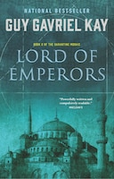 Lord_Of_Emperors_Book_Two_Of_The_Sarantine_Mosaic