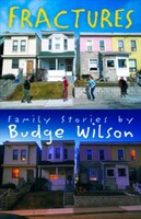 Fractures_Family_Stories_By_Budge_Wilson