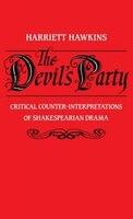 The_Devils_Party_Critical_CounterInterpretations_of_Shakespearian_Drama