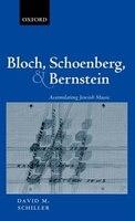 Bloch_Schoenberg_and_Bernstein_Assimilating_Jewish_Music