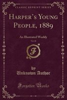 Harpers_Young_People_1889_Vol_10_An_Illustrated_Weekly_Classic_Reprint