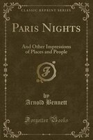 Paris_Nights_And_Other_Impressions_of_Places_and_People_Classic_Reprint