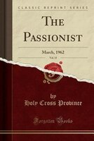 The_Passionist_Vol_15_March_1962_Classic_Reprint