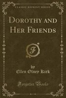 Dorothy_and_Her_Friends_Classic_Reprint