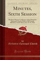 Minutes_Sixth_Session_Rhodesia_Mission_Conference_of_the_Methodist_Episcopal_Church_Held_in_Old_Umtali_Rhodesia_South