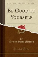 Be_Good_to_Yourself_Classic_Reprint