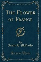 The_Flower_of_France_Classic_Reprint